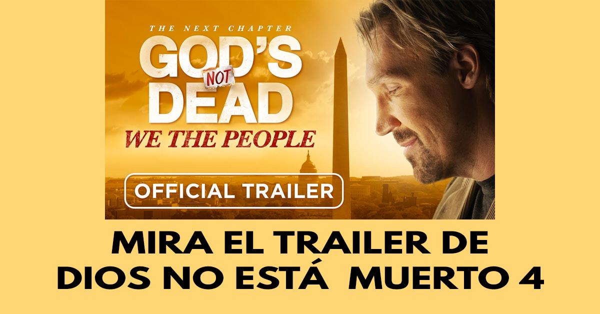 Mira el trailer de Dios no está muerto 4