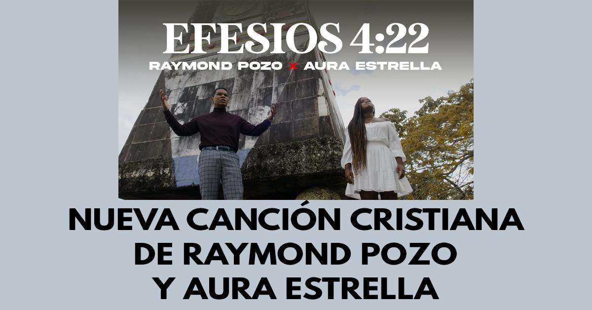 Nueva canción cristiana de Raymond Pozo y Aura Estrella