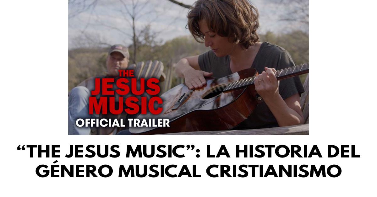 """""""The Jesus Music""""- La historia del género musical cristianismo"""