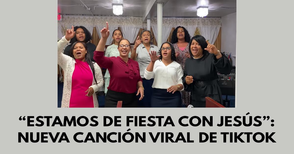 """""""Estamos de fiesta con Jesús""""- nueva canción viral de TikTok"""