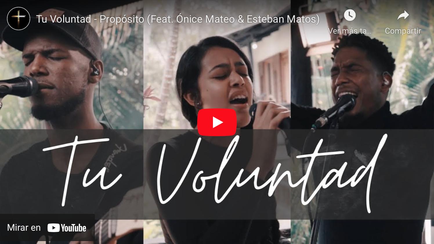 Tu Voluntad - Propósito (Feat. Ónice Mateo & Esteban Matos)
