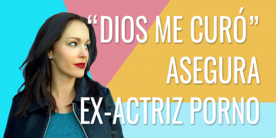 DIOS ME CURO ASEGURA EX-ACTRIZ PORNO