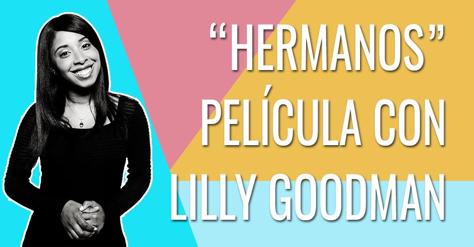HERMANOS - PELICULA CON LILY GOODMAN