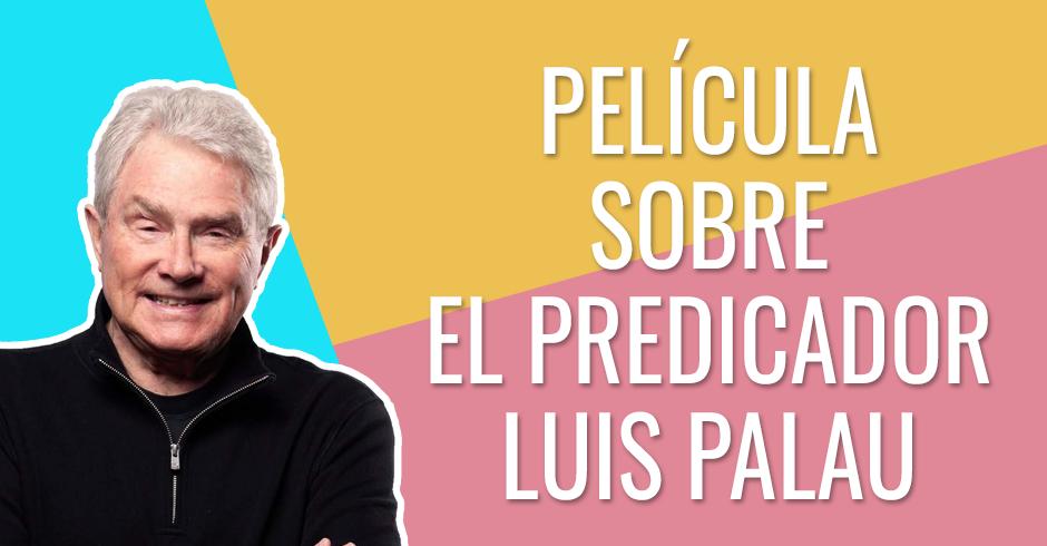 Película cristiana sobre el predicador Luis Palau