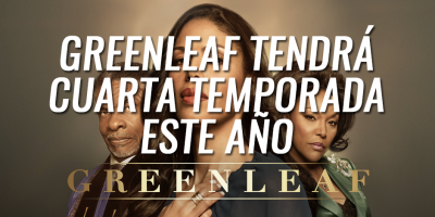 Greenleaf tendrá cuarta temporada en 2019