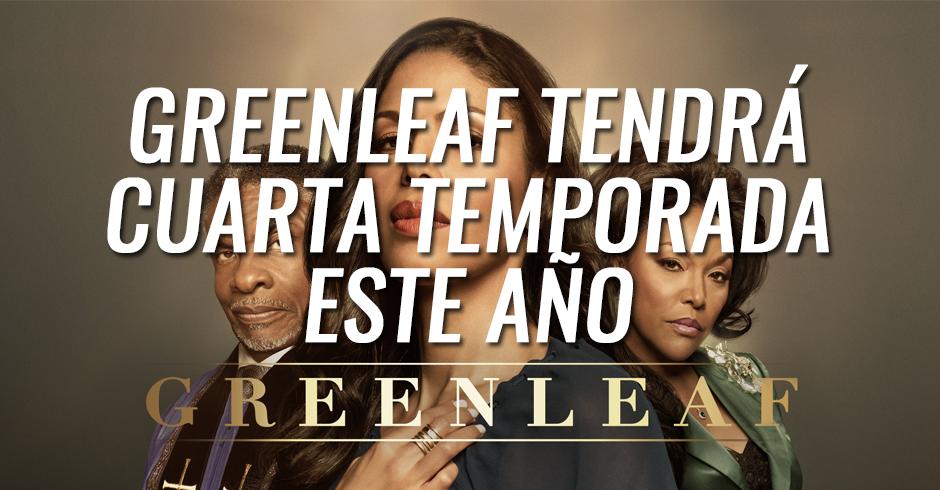 Greenleaf tendrá cuarta temporada en 2019