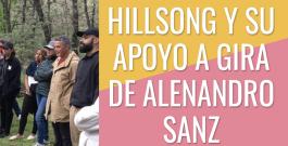 Hillsong Madrid y su apoyo a gira de Alejandro Sanz
