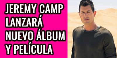 Jeremy Camp lanzará nuevo álbum y película