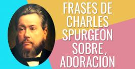 Frases de Charles Spurgeon sobre la adoración