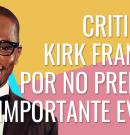 Critican a Kirk Franklyn por no predicar en importante evento