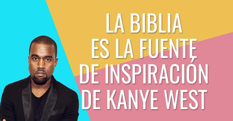 La Biblia es la fuente de inspiración de Kanye West