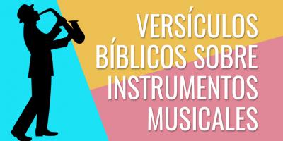 Versículos de la Biblia sobre instrumentos musicales