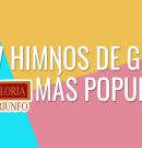 7 himnos de gloria más populares