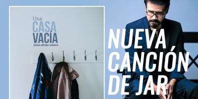 Una casa vacía, nueva canción de Jesús Adrián Romero