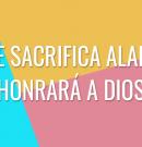 El que sacrifica alabanza honrará a Dios