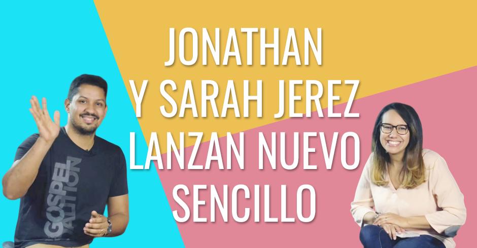 Jonathan y Sarah Jerez presentan nuevo sencillo