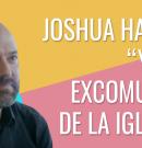 """Joshua Harris: """"Yo me excomulgué de la iglesia"""""""