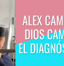 """Alex Campos: """"Dios cambió el diagnóstico"""""""