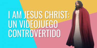 I am Jesus Christ - Nuevo videojuego controvertido