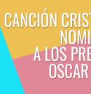 "Canción de película cristiana ""Un amor inquebrantable"" nominada a premios Oscar 2020"