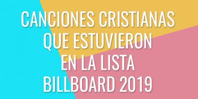 Canciones cristianas que estuvieron en la lista Billboard 2019