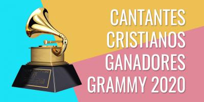 Cantantes cristianos ganadores grammy 2020
