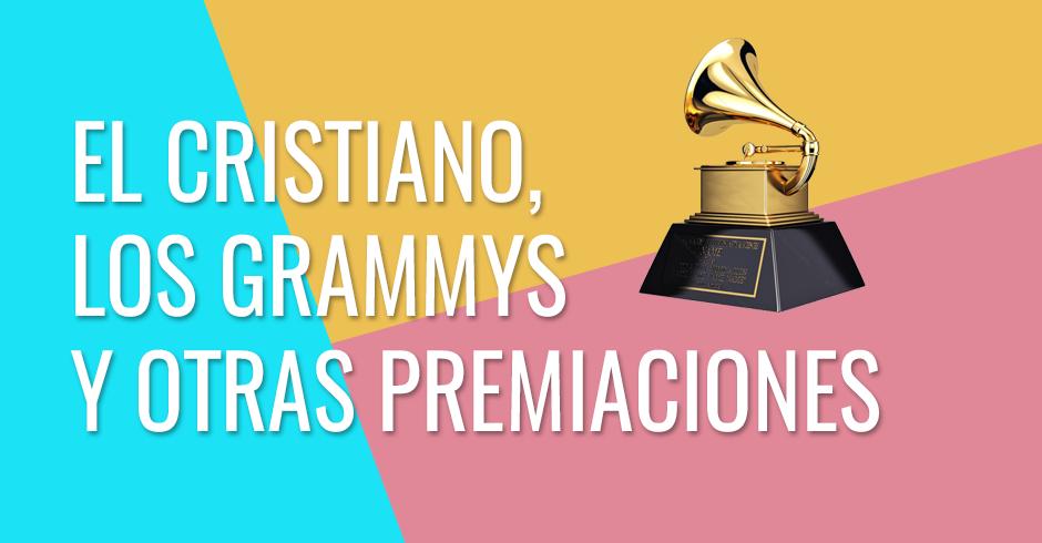 El cristiano, los Grammys y otras premiaciones