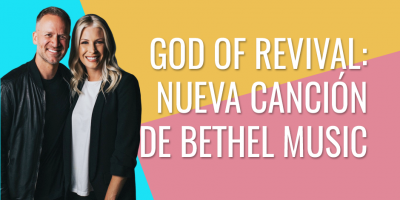 God of revival - nueva cancion de bethel music