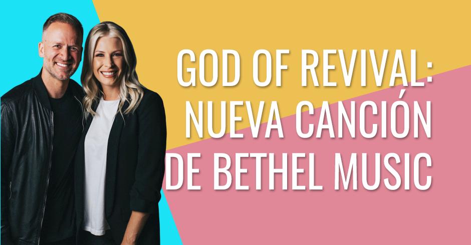 God of revival - nueva cancion de bethel music