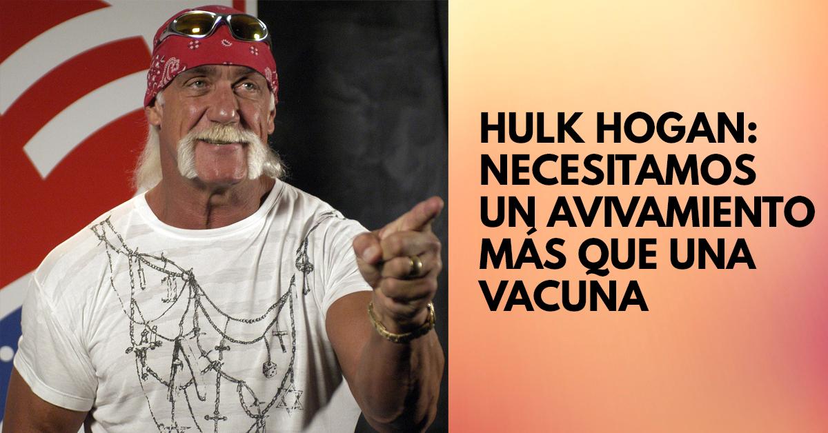 Hulk Hogan dice que necesitamos un avivamiento más que una vacuna