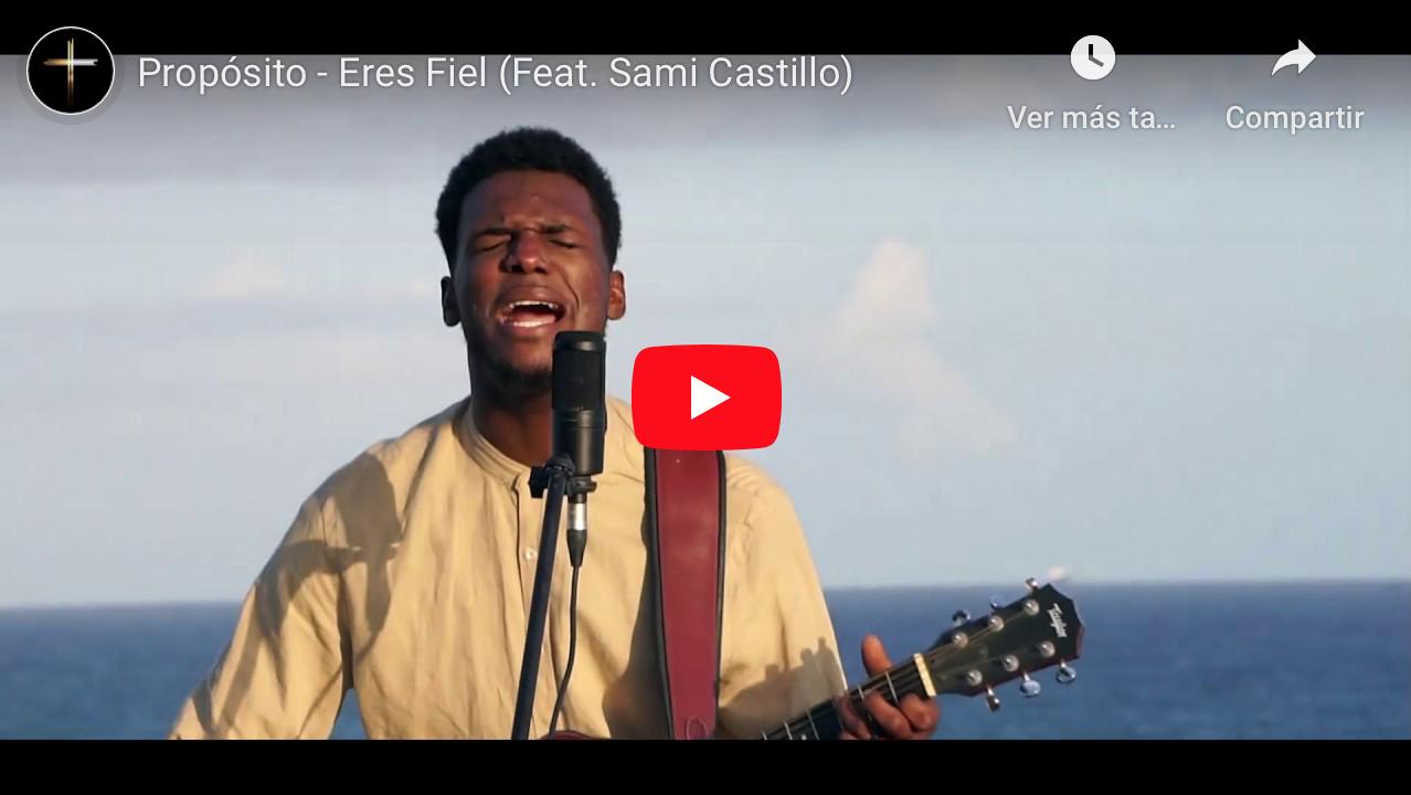 Eres Fiel - Proposito Music - Sami Castillo
