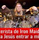 Baterista de Iron Maiden: Pedí a Jesús entrar a mi vida