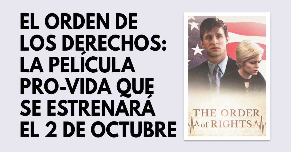 El orden de los derechos- La película pro-vida que se estrenará el 2 de octubre