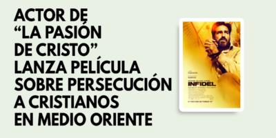 Actor de La pasión de Cristo lanza película sobre persecución a cristianos en medio oriente
