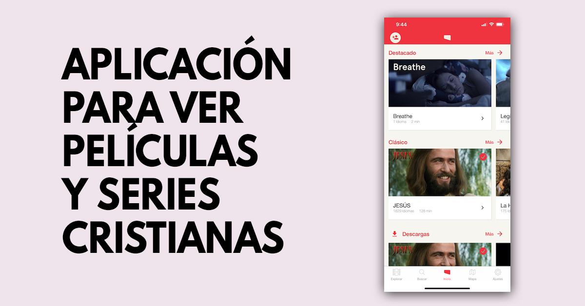 Aplicación para ver películas y series cristianas