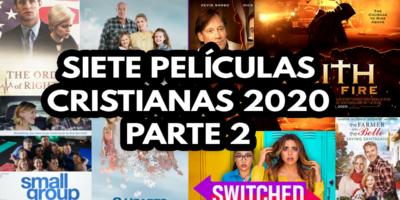 SIETE PELÍCULAS CRISTIANAS 2020 PARTE 2