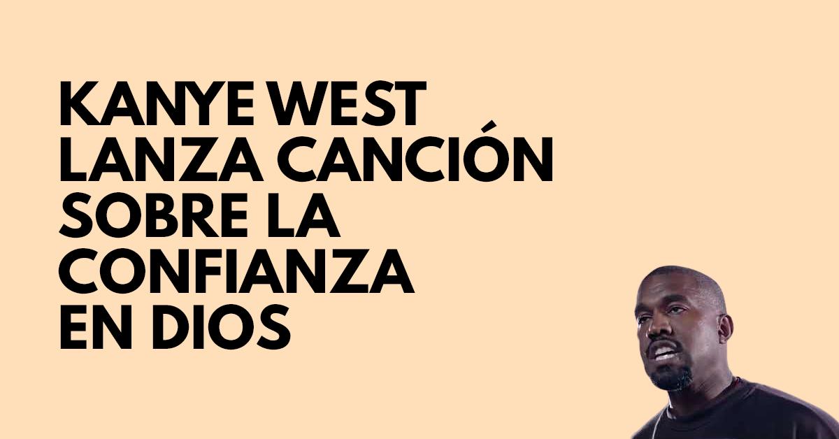 Kanye West lanza nuevo tema sobre la confianza en Dios