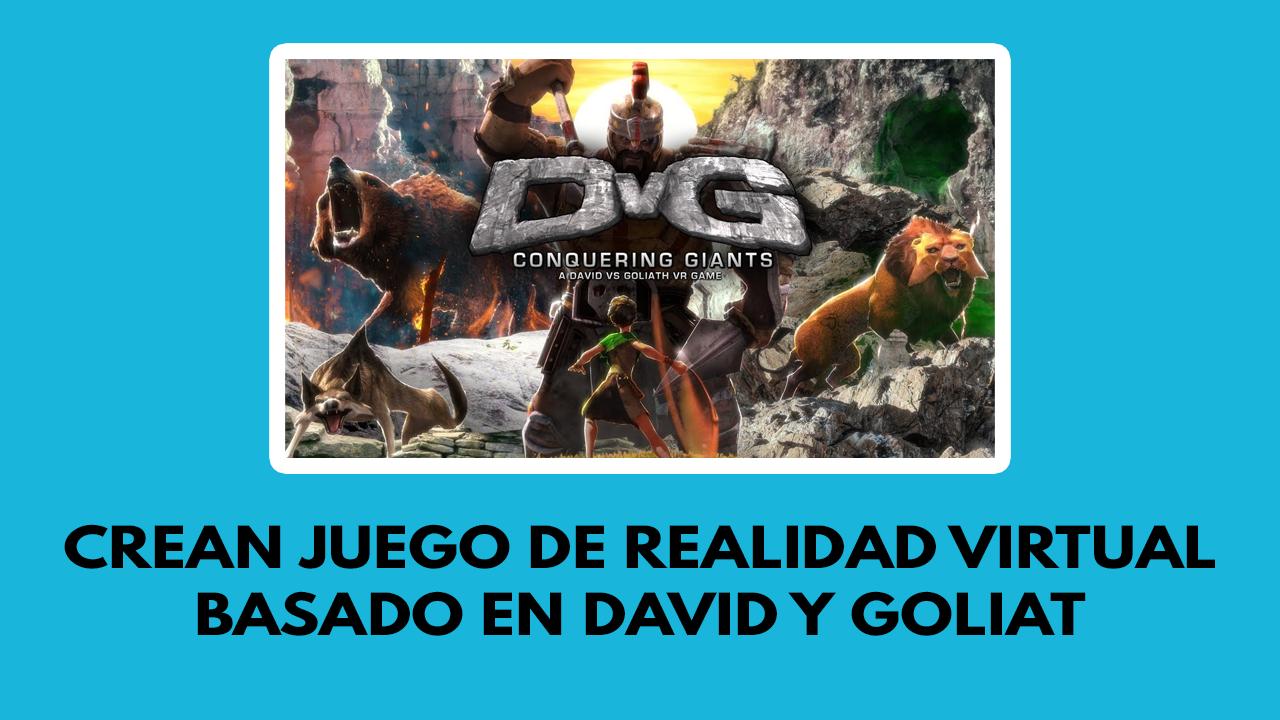 Crean juego de realidad virtual basado en David y Goliat
