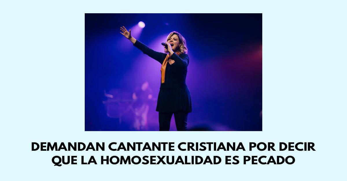 Demandan cantante cristiana por decir que la homosexualidad es pecado