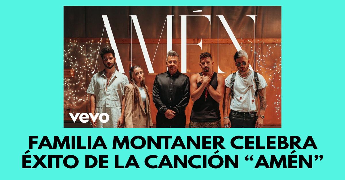 Familia Montaner celebra el éxito de la canción Amén 2
