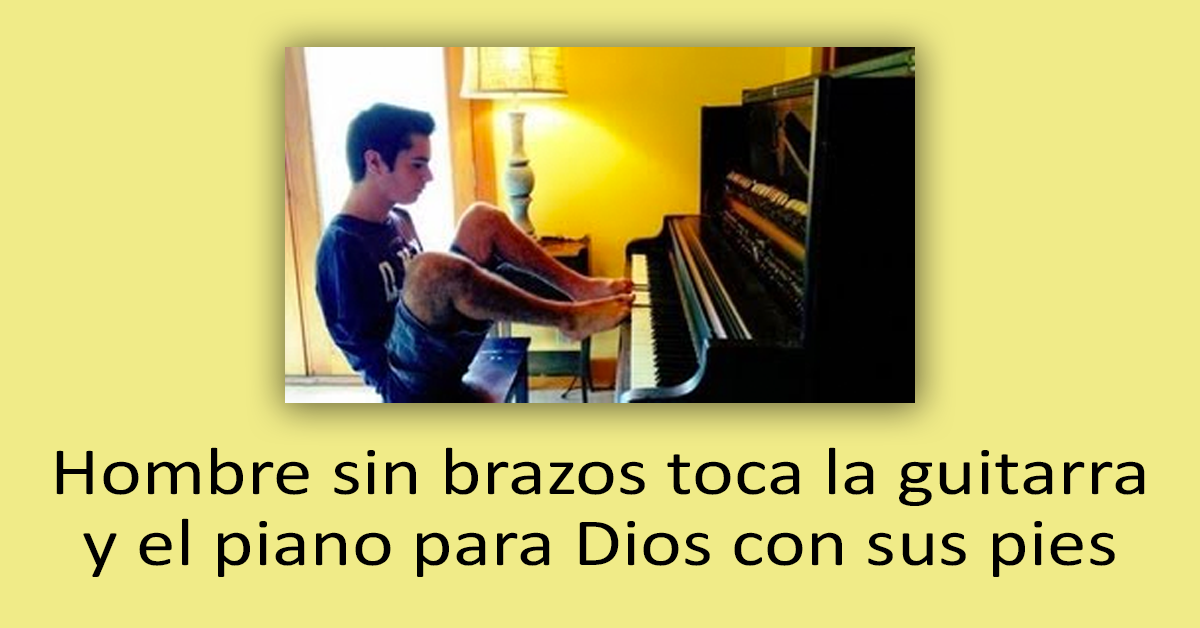Hombre sin brazos toca la guitarra y el piano para Dios con sus pies