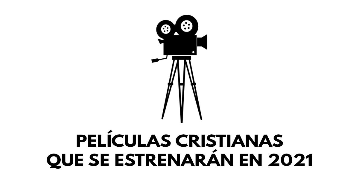 Películas cristianas que se estrenarán en 2021