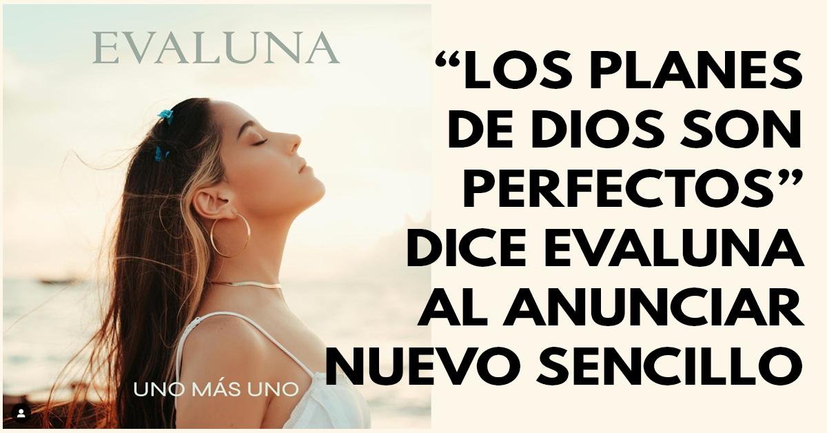 Los planes de Dios son perfectos dice Evaluna Montaner al anunciar nuevo sencillo