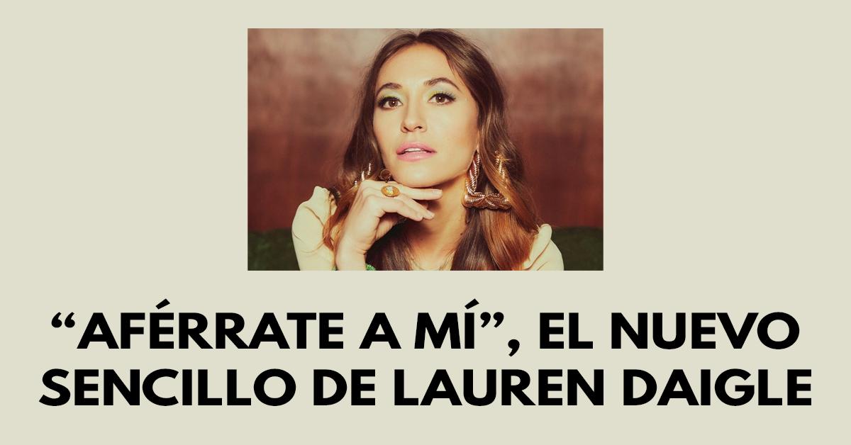 """""""Aférrate a mí"""", el nuevo sencillo de Lauren Daigle"""