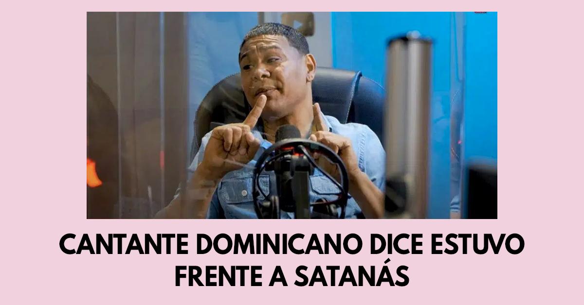 Cantante dominicano dice estuvo frente a satanás