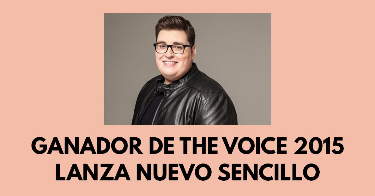 Ganador de The Voice 2015 lanza nuevo sencillo
