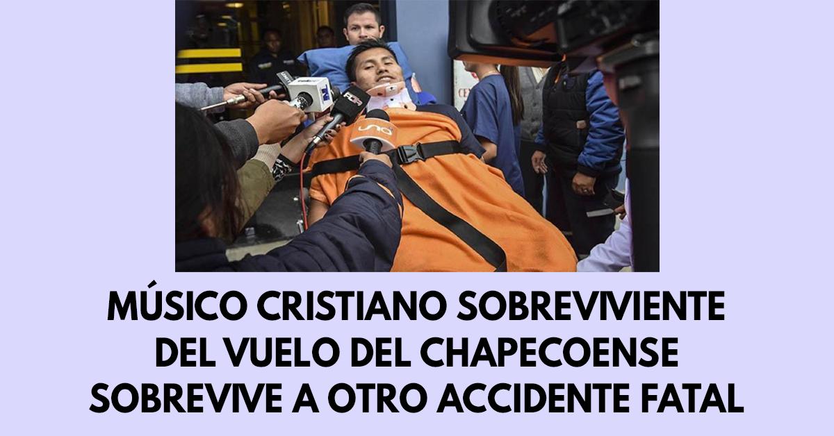 Músico cristiano sobreviviente del vuelo del Chapecoense sobrevive a otro accidente fatal