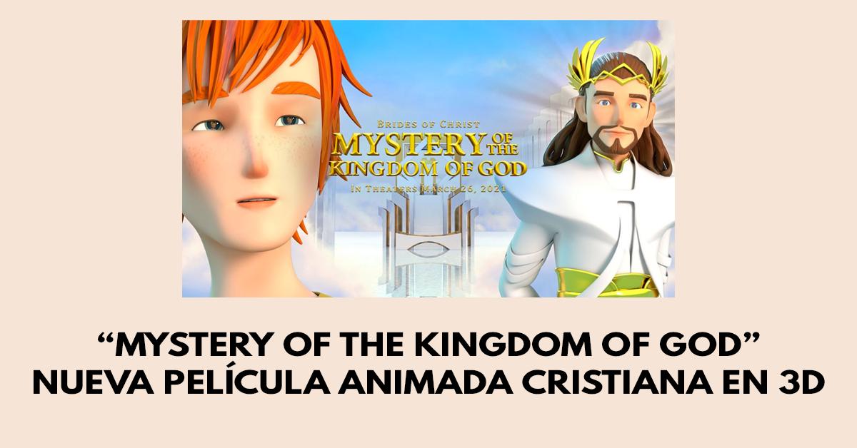 Mystery of the Kingdom of God - Nueva película animada cristiana en 3D