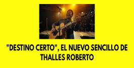 «Destino Certo», el nuevo sencillo de Thalles Roberto