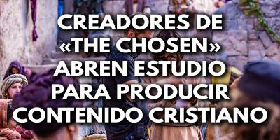 Creadores de «The Chosen» abren estudio para producir contenido cristiano